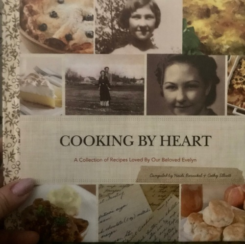 Mother's Cooking By Heart book, created by my daughter Heidi & me, as a family momento.